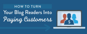 Blog Readers Into Customers